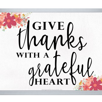 Give Thanks with a grateful heart printable art in flowers