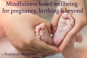Mindfulness based wellbeing Pregnancy birthing & beyond