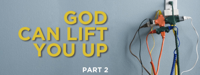 God Can Lift You Up (2)