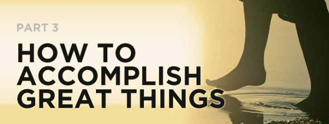 How to Accomplish Great Things (3)