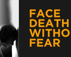 Face Death Without Fear