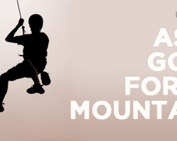 ASK GOD FOR A MOUNTAIN (2)