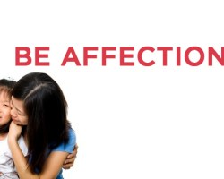 BE AFFECTIONATE