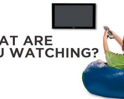 WHAT ARE YOU WATCHING?