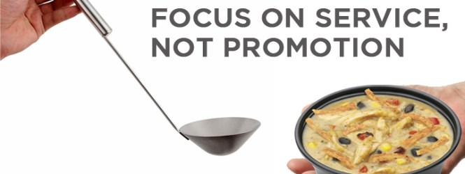 Focus on Service, Not Promotion