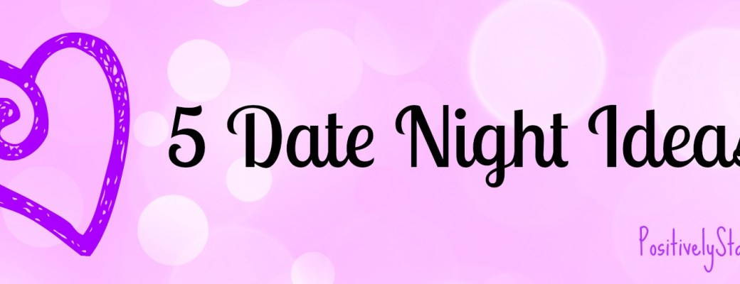 Five Date Night Ideas