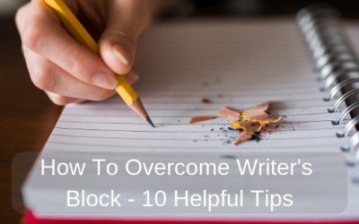 How To Overcome Writer's Block – 10 Helpful Tips