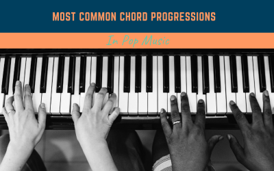 Most Common Chord Progressions In Pop Music