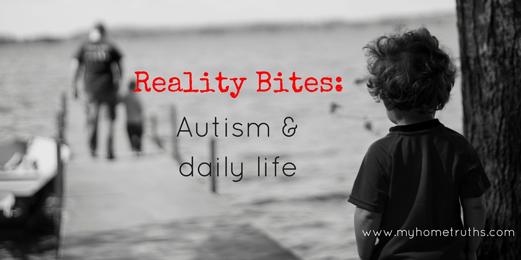 Reality Bites: Autism and daily life