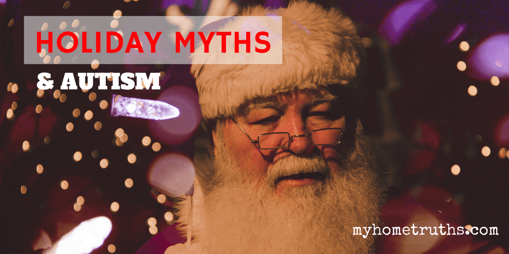 Holiday Myths and Autism