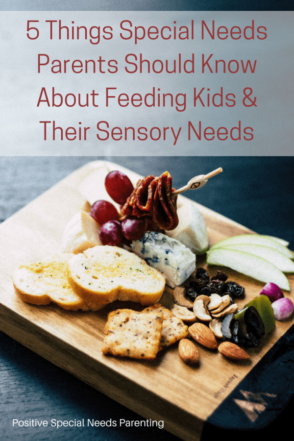 5 Things Special Needs Parents Should Know About Feeding Kids and Their Sensory Needs - positivespecialneedsparenting.com