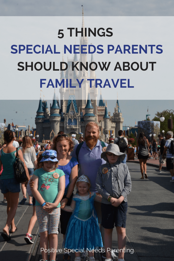 5 THINGS SPECIAL NEEDS PARENTS SHOULD KNOW ABOUT FAMILY TRAVEL - positivespecialneedsparenting.com