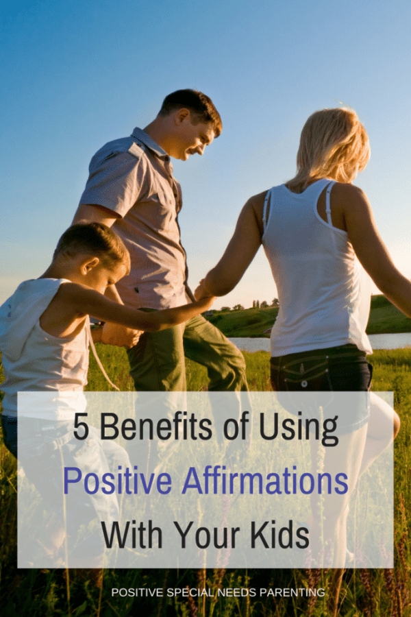 5 Benefits of Using Positive Affirmations With Your Kids - positivespecialneedsparenting.com