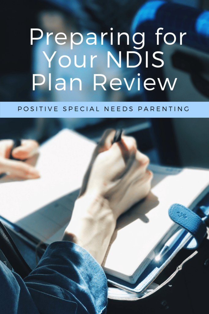 Preparing for your NDIS Plan Review - positivespecialneedsparenting.com