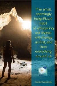 a new habit of whispering - thank you - first changes you and then everything around you