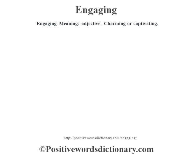Engaging definition | Engaging meaning - Positive Words ...