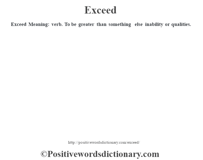Exceed definition  Exceed meaning  Positive Words Dictionary