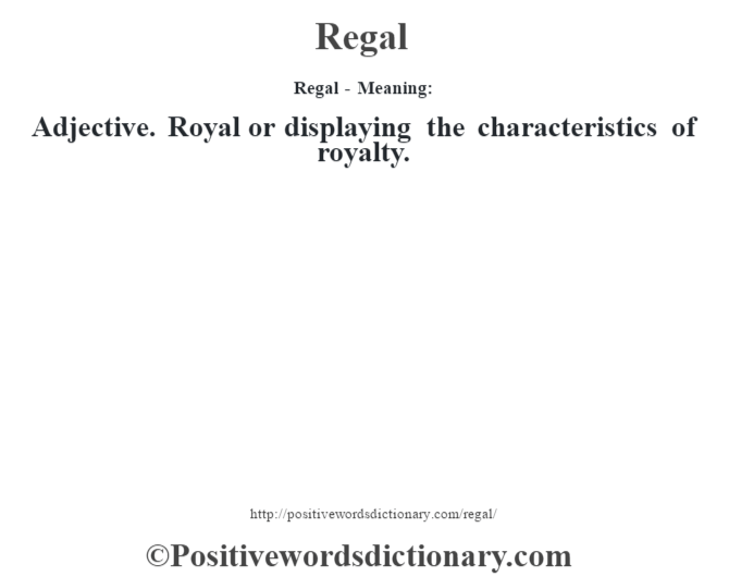 Regal definition  Regal meaning  Positive Words Dictionary