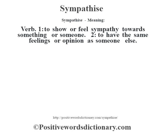 Sympathise definition  Sympathise meaning  Positive