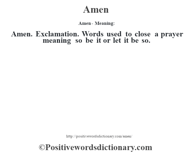 Amen definition   Amen meaning - Positive Words Dictionary