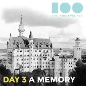The Positive 100 | Day 3: Memory | Neuschwanstein, a fairy princess fantasy
