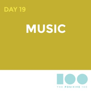 Day 19: Music | Chronic Positivity Project