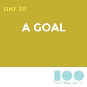 Day 20: A goal | Chronic Positivity Project