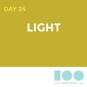 Day 24 : Light | Positive 100 | Chronic Positivity Project