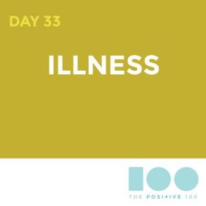 Day 33 : Illness   Positive 100   Chronic Positivity Project