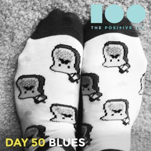 Day 50 : Blues and how I cure them | Positive 100 | Chronic Positivity Project