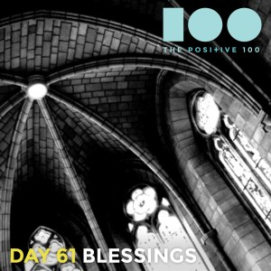 Day 61 : Blessings | Positive 100 | Chronic Positivity Project
