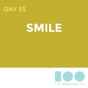 Day 55 : Smile #3 - making you smile| Positive 100 | Chronic Positivity Project