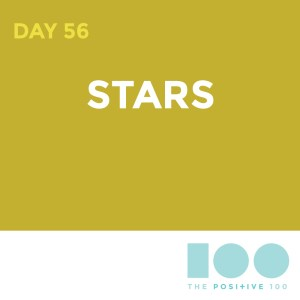 Day 56 : Stars| Positive 100 | Chronic Positivity Project