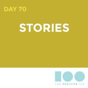Day 70 : Story | Positive 100 | Chronic Positivity Project
