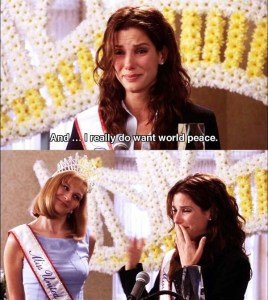 And I do want world peace | Miss Congeniality