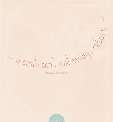 #40: A smile sent will always return - Indian Proverb | Chronic Positivity Project | Inspiration Design by Mary Fran Wiley