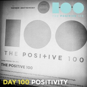 Day 100 : Positivity | Positive 100 | Chronic Positivity Project