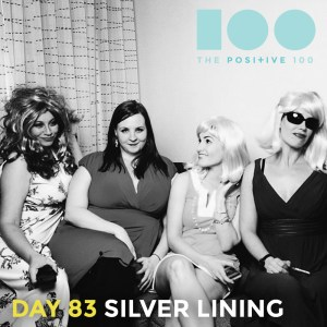 Day 83 : Silver Lining   Positive 100   Chronic Positivity Project