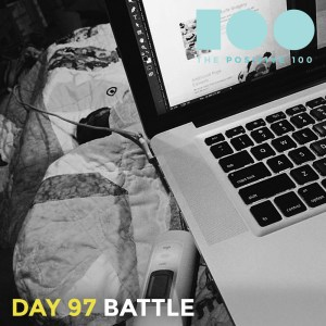 Day 97 : Battle   Positive 100   Chronic Positivity Project