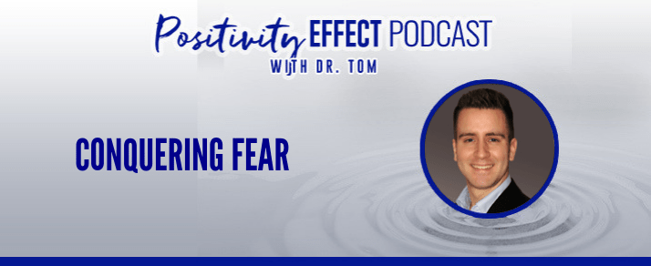 132: Conquering Fear – Dr. Tom