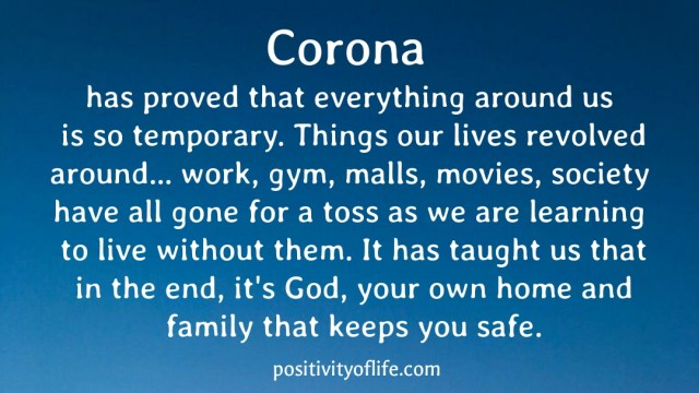 Corona has proved thateverything around us is sotemporary