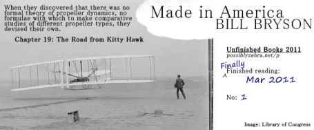 Made in America, Bill Bryson, finished Mar 2011. An excerpt from the Wright Brothers/Kitty Hawk chapter shown.