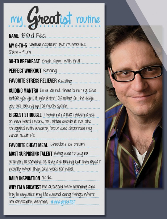 My Greatist Routine - Brad Feld