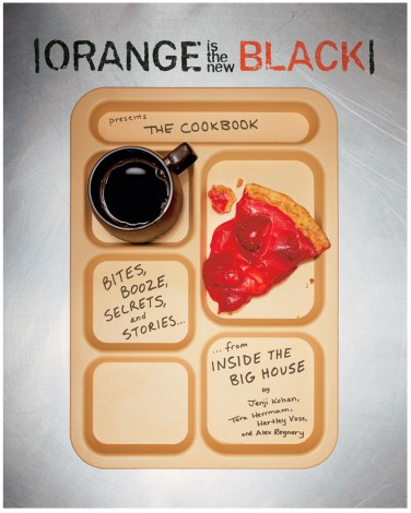 Orange Is the New Black Cookbook
