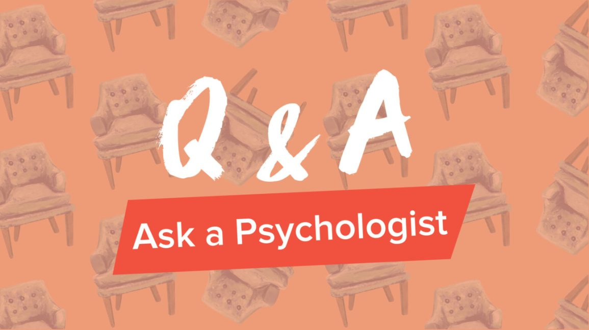 Q&A Ask a Psychologist