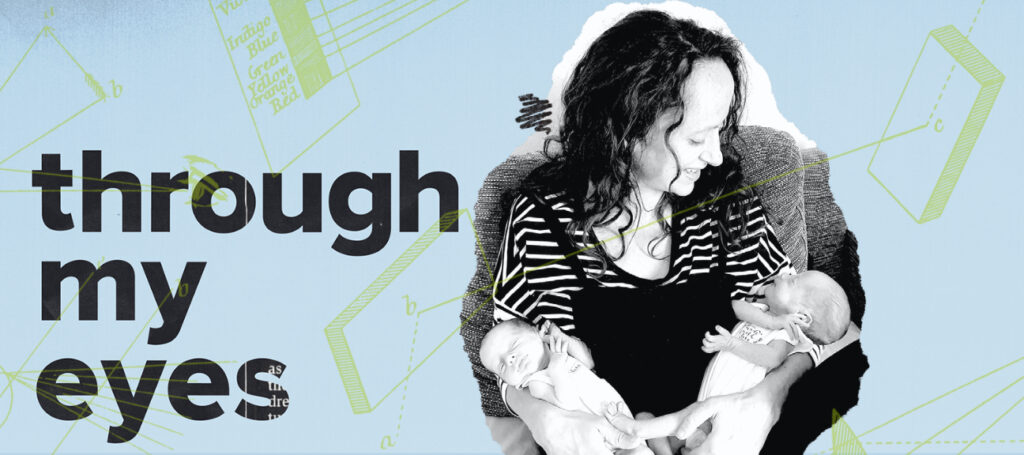 Rosanna Smith在通过我的眼睛系列中握住了她的新生儿双胞胎。