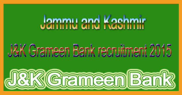 J&K Grameen Bank recruitment 2015