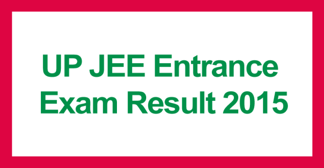 UP JEE entrance exam result 2015