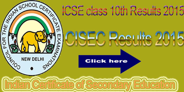 ICSE class 10th Results 2015