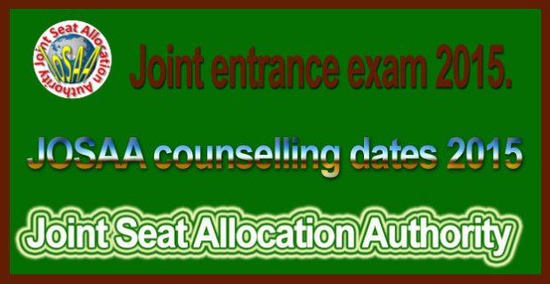 JOSAA counselling dates 2015